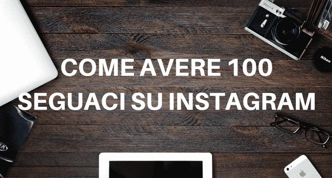 Come avere 100 seguaci su Instagram