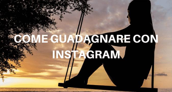 Come guadagnare con Instagram: 6 metodi molto efficaci nel 2018