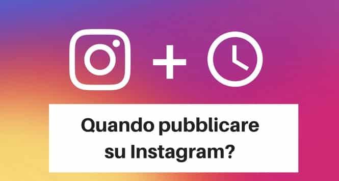 Quando pubblicare su Instagram nel 2018? Ecco i migliori orari!
