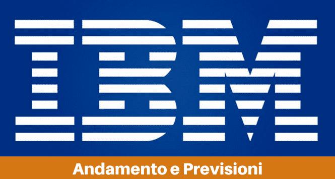 Azioni IBM: andamento e previsioni, conviene comprarle?